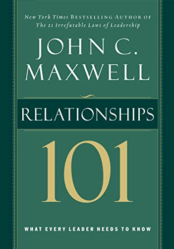 9780785263517: Relationships 101: What Every Leader Needs to Know (Maxwell, John C.)