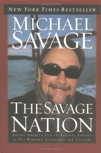 9780785263531: The Savage Nation: Saving America from the Liberal Assault on Our Borders, Language and Culture