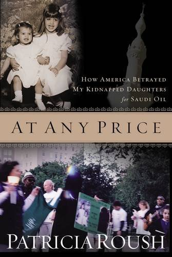 At Any Price: How America Betrayed My: Roush, Patricia