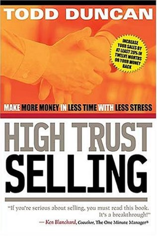 9780785263937: High Trust Selling: Make More Money-In Less Time-With Less Stress
