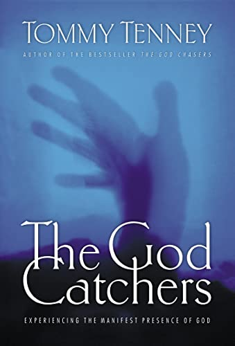9780785264132: The God Catchers: Experiencing the Manifest Presence of God