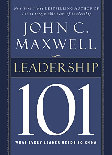 9780785264194: Leadership 101: What Every Leader Needs to Know
