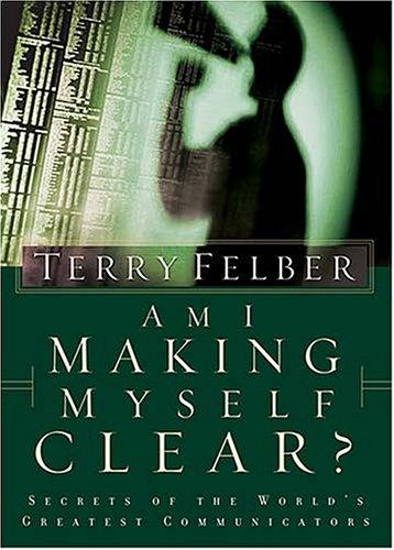 9780785264224: Am I Making Myself Clear?: Secrets of the World's Greatest Communicators