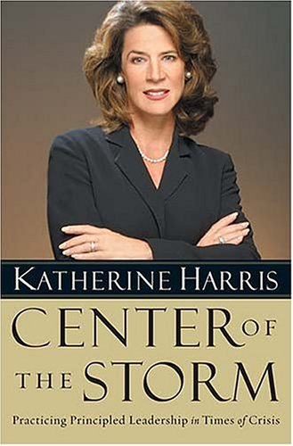 Center of the Storm: Practicing Principled Leadership in Times of Crisis: Harris, Katherine