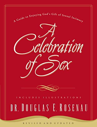9780785264675: A Celebration of Sex: A Guide to Enjoying God's Gift of Sexual Intimacy