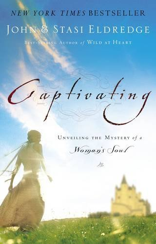 9780785264699: Captivating: Unveiling The Mystery Of A Woman's Soul