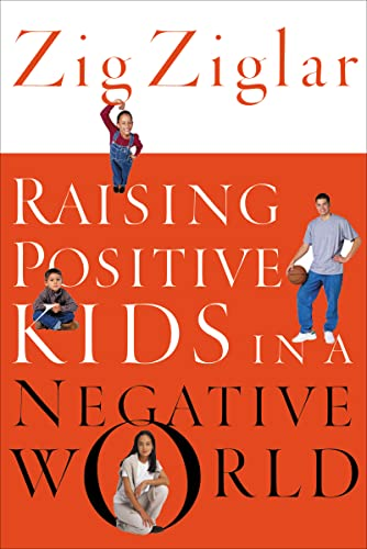 9780785264781: Raising Positive Kids in a Negative World