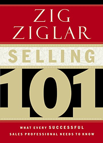 9780785264811: Selling 101: What Every Successful Sales Professional Needs to Know