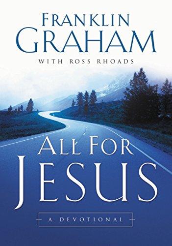 All for Jesus: A Devotional: Graham, Franklin