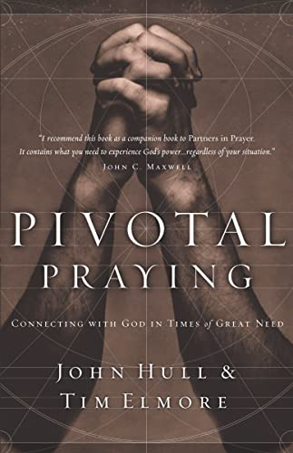 9780785264835: Pivotal Praying: Connecting with God in Times of Great Need