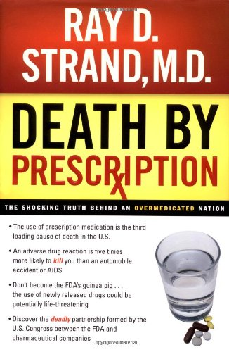 9780785264842: Death by Prescription: The Shocking Truth Behind an Overmedicated Nation