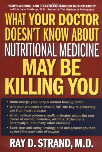 9780785264866: What Your Doctor Doesn't Know About Nutritional Medicine May Be Killing You