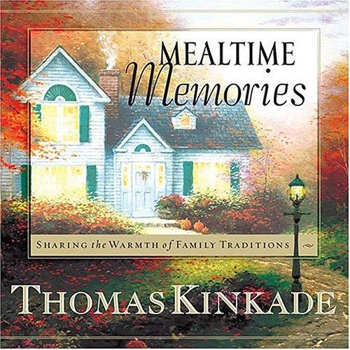 Mealtime Memories: Kinkade, Thomas