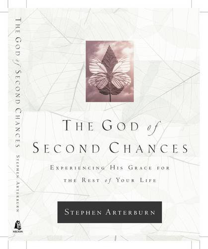 9780785265696: The God Of Second Chances Experiencing His Grace For The Rest Of Your Life