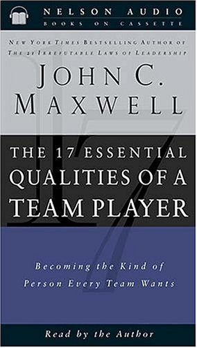 9780785265931: The 17 Essential Qualities Of A Team Player Becoming The Kind Of Person Every Team Wants