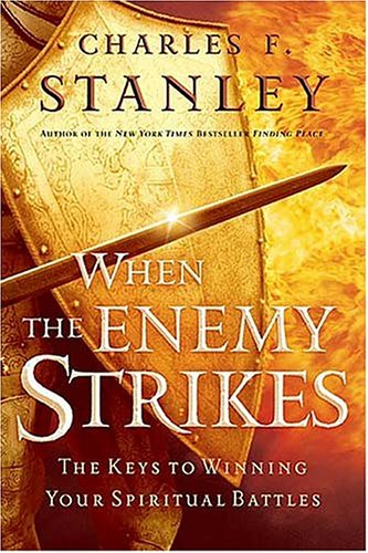 when the ENEMY STRIKES, the key to WINNING your SPIRITUAL BATTLES. .Signed. *: STANLEY, Charles F.