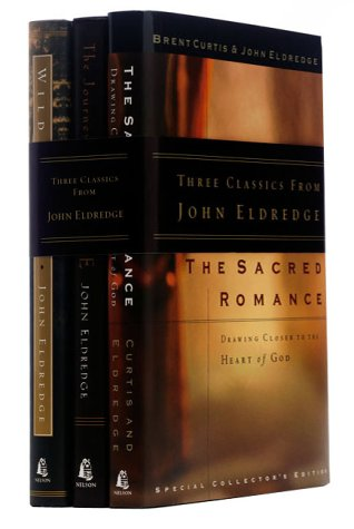 9780785266358: The Three Classics: The Sacred Romance, Journey of Desire and Wild at Heart