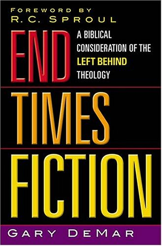 9780785266426: End Times Fiction: A Biblical Consideration Of The Left Behind Theology