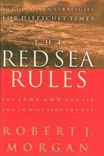 9780785266495: The Red Sea Rules: 10 God-Given Strategies for Difficult Times