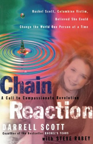Chain Reaction A Call To Compassionate Revolution: Scott, Darrell; Rabey,