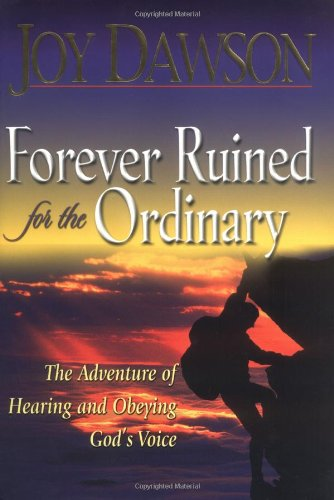 9780785266822: Forever Ruined for the Ordinary: The Adventure of Hearing and Obeying God's Voice