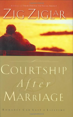 9780785267249: Courtship After Marriage: Romance Can Last a Lifetime