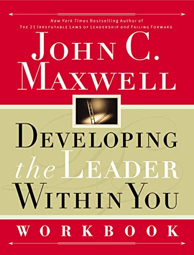 DEVELOPING THE LEADER WITHIN YOU WORKBOOK Format: Paperback: MAXWELL, JOHN C.