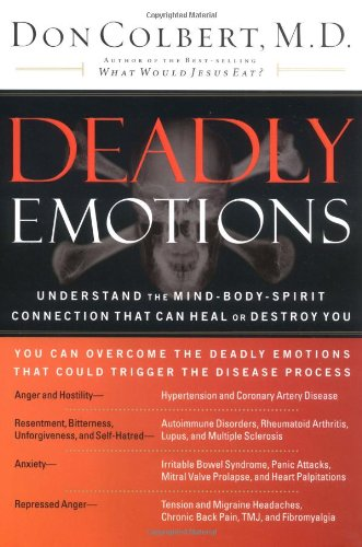9780785267430: Deadly Emotions: Understand the Mind-Body-Spirit Connection That Can Heal or Destroy You