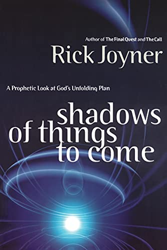 9780785267843: Shadows of Things to Come: A Prophetic Look at God's Unfolding Plan