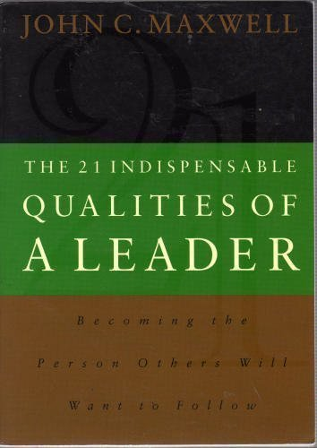 9780785267959: The 21 Indispensable Qualities of a Leader