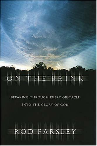 9780785268086: On the Brink: Breaking Through Every Obstacle Into the Glory of God