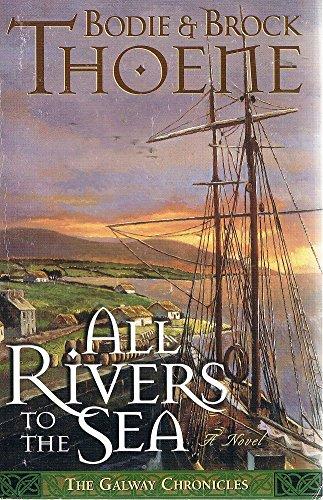 All Rivers to the Sea: Thoene, Bodie, Thoene,