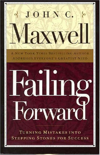 9780785268154: Failing Forward (International Edition) (How to Make the Most of Your Mistakes)