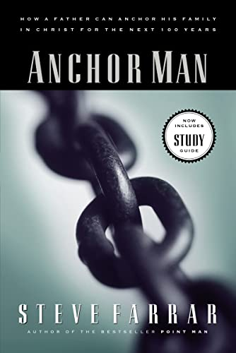 9780785268178: Anchor Man: How a Father Can Anchor His Family in Christ for the Next 100 Years