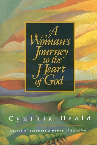 A Woman's Journey to the Heart of God (0785268200) by Heald, Cynthia