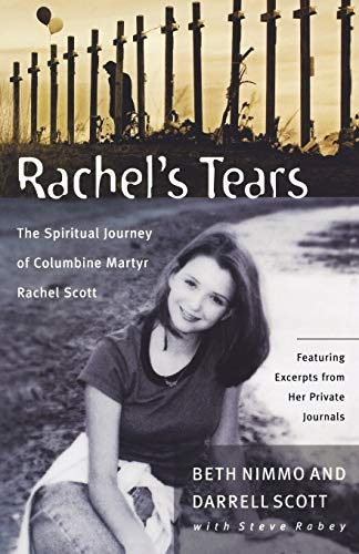 Rachel's Tears: The Spiritual Journey of Columbine: Beth Nimmo; Darrell