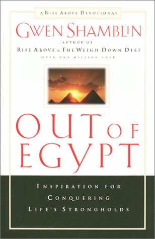 9780785268499: Out of Egypt: Inspiration for Conquering Life's Strongholds