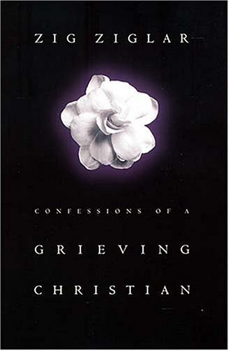 Confessions of a Grieving Christian: Ziglar, Zig