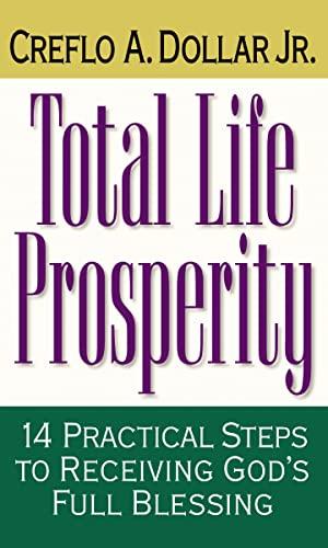 Total Life Prosperity 14 Practical Steps To: Creflo A. Dollar