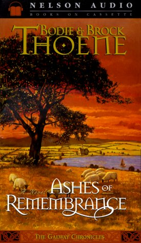 9780785269113: Ashes of Remembrance (Galway Chronicles, Book 3)