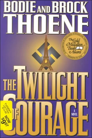 The Twilight of Courage: Thoene, Bodie