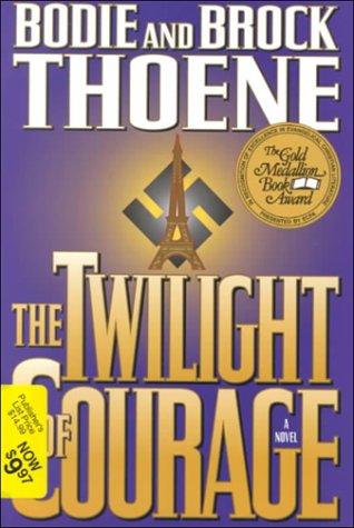 The Twilight of Courage: Thoene, Bodie