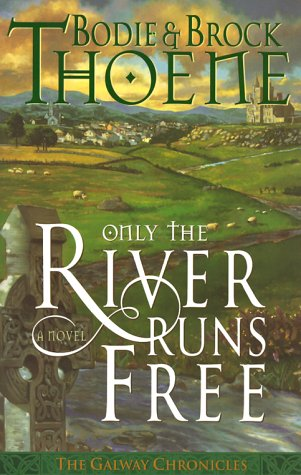 9780785269250: Only the River Runs Free (Galway Chronicles, Book 1)