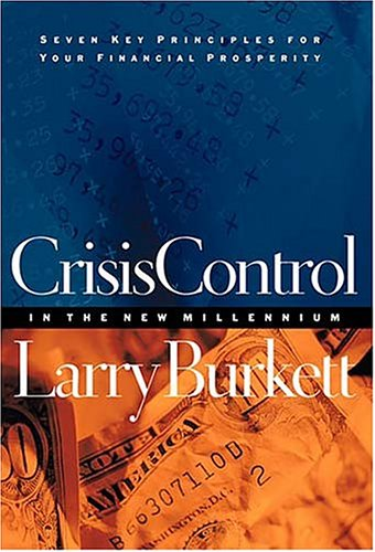 Crisis Control in the New Millennium ( Seven Key Principles for Your Financial Prosperity )
