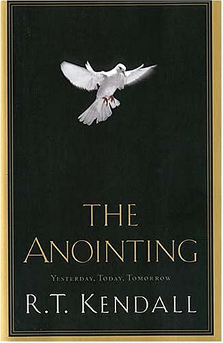 9780785269502: The Anointing: Yesterday, Today, And Tomorrow