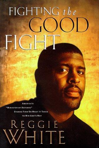 "Fighting the Good Fight: America's ""Minister of: White, Reggie; Thomas,"