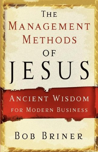 9780785269700: The management Methods Of jesus: Ancient Wisdom for Modern Business