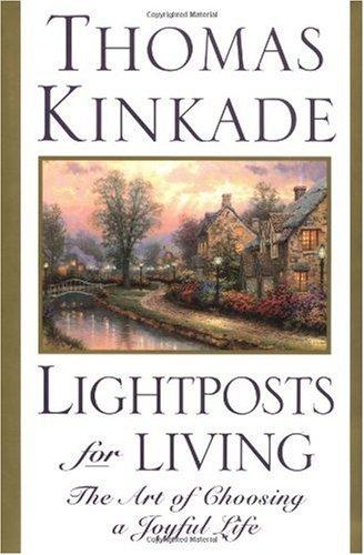 Lightposts for Living - The Art of: Kinkade, Thomas with