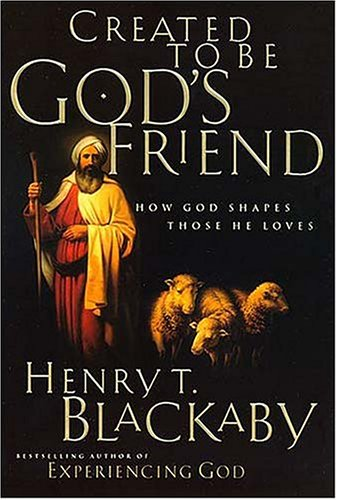 9780785269823: Created To Be God's Friend: How God Shapes Those He Loves