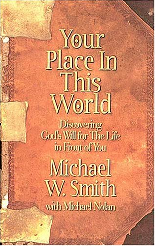 Your Place In This World: Smith, Michael W.;